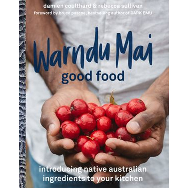 Warndu Mai (Good Food) - Rebecca Sullivan, Damien Coulthard   2020-eala-conference.org