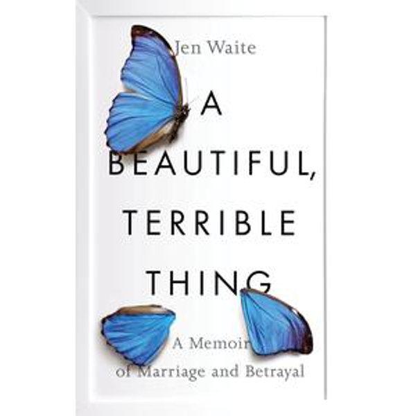 A Beautiful, Terrible Thing - Jen Waite | Karta-nauczyciela.org