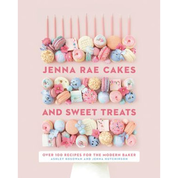 Jenna Rae Cakes and Sweet Treats - Jenna Hutchinson, Ashley Kosowan | Karta-nauczyciela.org