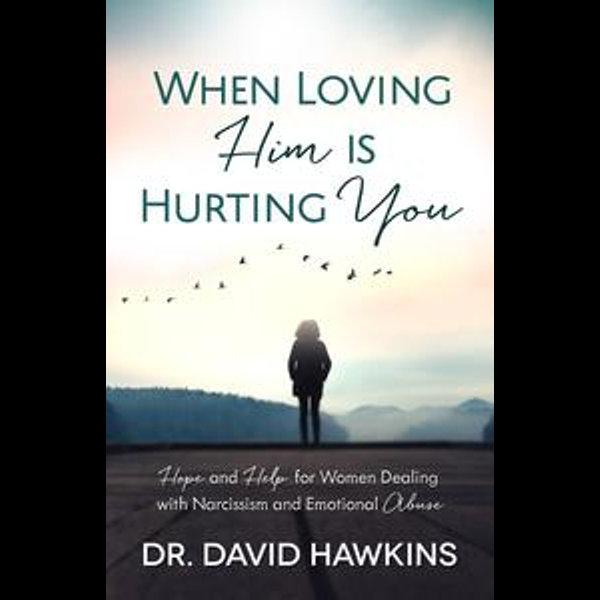 When Loving Him is Hurting You - David Hawkins   Karta-nauczyciela.org