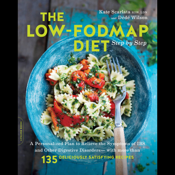 The Low-FODMAP Diet Step by Step - Kate Scarlata, Dede Wilson | 2020-eala-conference.org