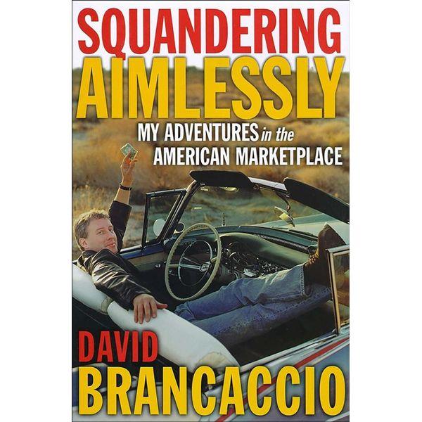 Squandering Aimlessly - David Brancaccio | Karta-nauczyciela.org