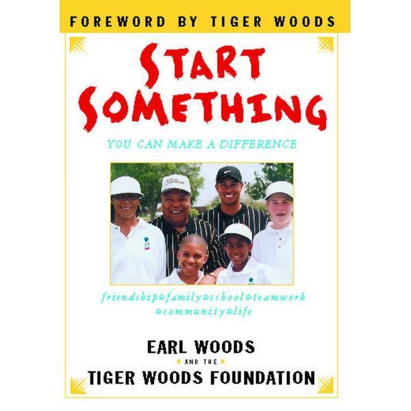 Start Something - Earl Woods, Tiger Woods Foundation | Karta-nauczyciela.org