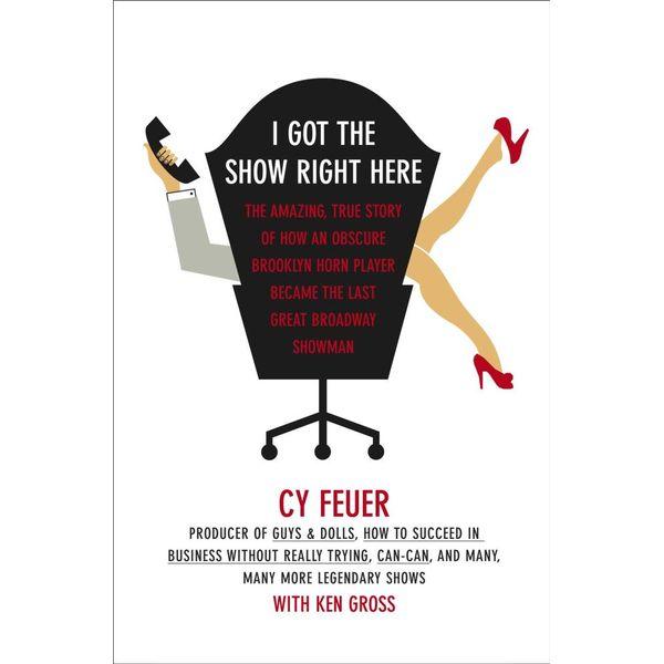 I Got The Show Right Here - Cy Feuer, Ken Gross | Karta-nauczyciela.org