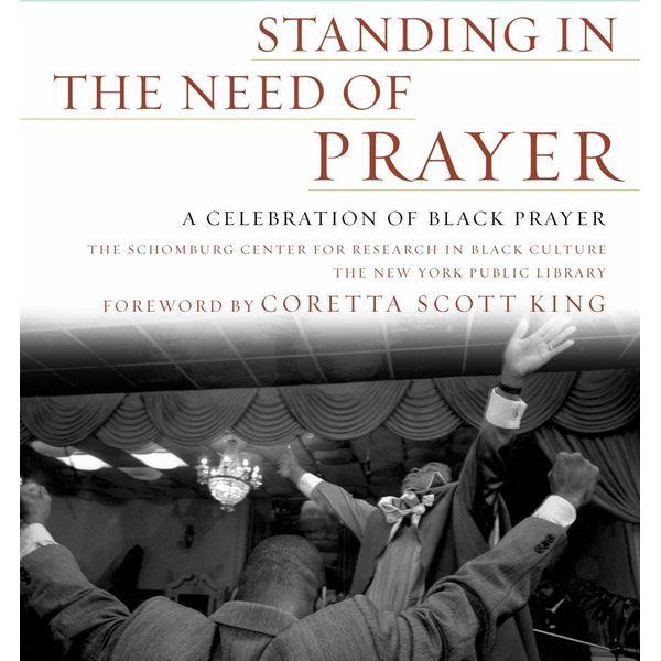 Standing in the Need of Prayer - Schomburg Ctr for Resrch in Black Cultur, Coretta Scott King (Foreword by)   Karta-nauczyciela.org