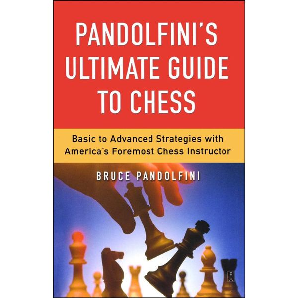 Pandolfini's Ultimate Guide to Chess - Bruce Pandolfini | 2020-eala-conference.org
