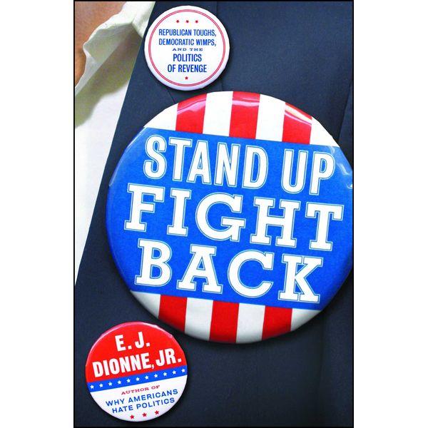 Stand Up Fight Back - E.J. Dionne Jr.   Karta-nauczyciela.org