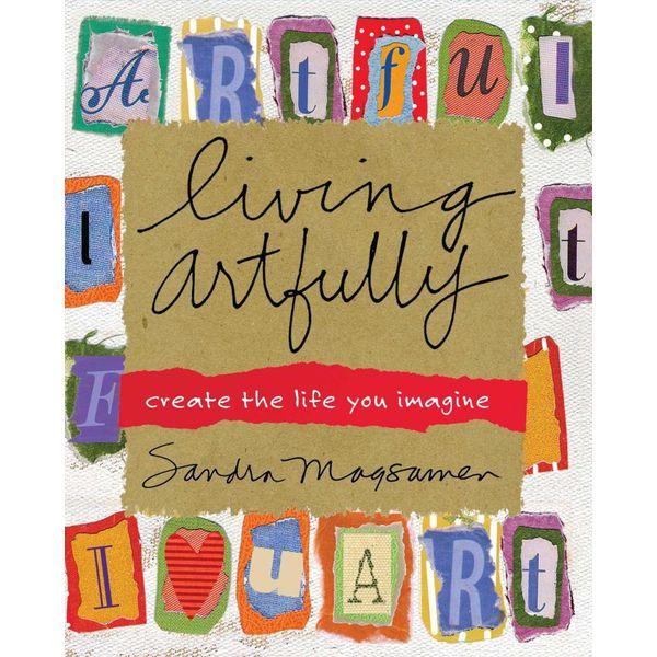 Living Artfully - Sandra Magsamen | Karta-nauczyciela.org
