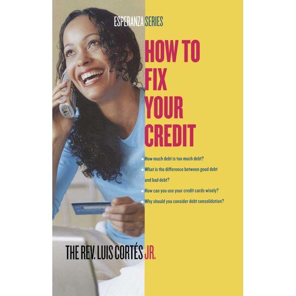 How to Fix Your Credit - Karin Price Mueller, Rev. Luis Cortes   Karta-nauczyciela.org