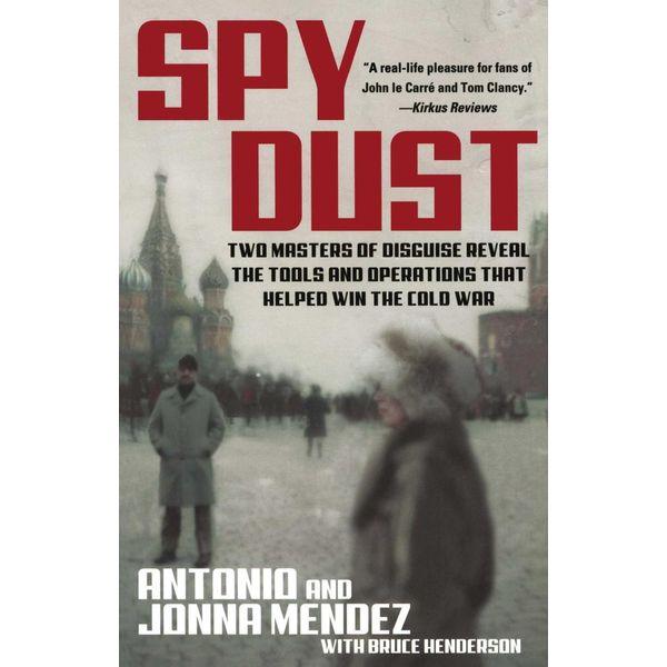 Spy Dust - Antonio Mendez, Jonna Mendez, Bruce Henderson | Karta-nauczyciela.org