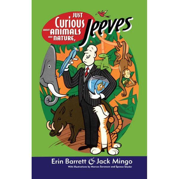 Just Curious About Animals and Nature, Jeeves - Erin Barrett, Jack Mingo | Karta-nauczyciela.org