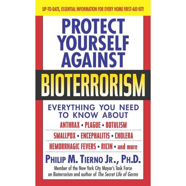Protect Yourself Against Bioterrorism - Philip M. Tierno | Karta-nauczyciela.org
