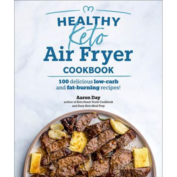 Healthy Keto Air Fryer Cookbook - Aaron Day   2020-eala-conference.org