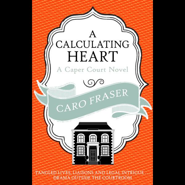 A Calculating Heart - Caro Fraser   2020-eala-conference.org