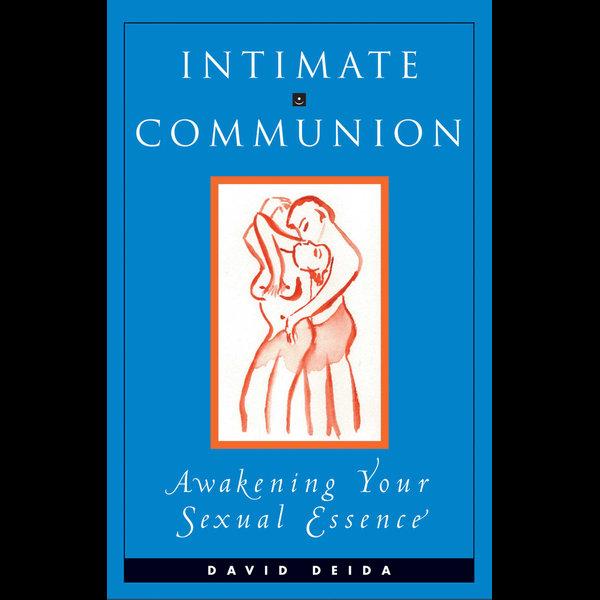 Intimate Communion - David Deida | 2020-eala-conference.org