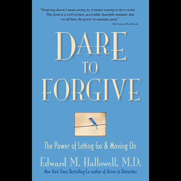 Dare to Forgive - Edward M. Hallowell | Karta-nauczyciela.org