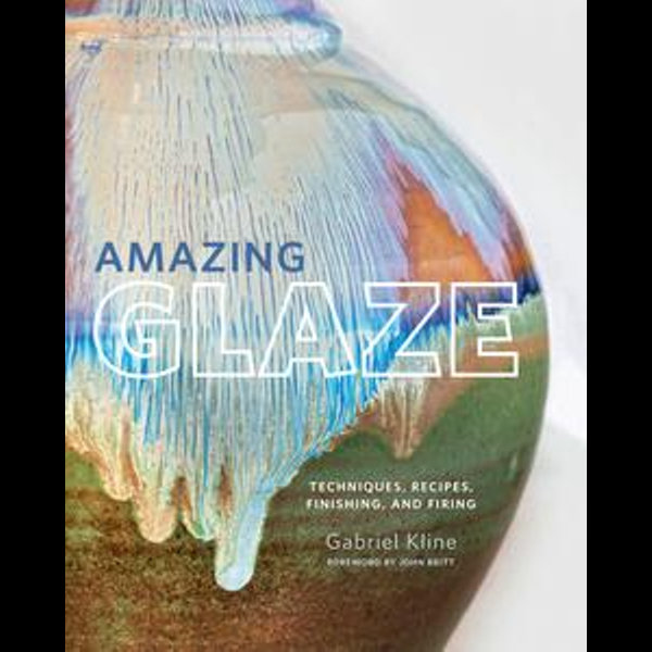 Amazing Glaze - Gabriel Kline, John Britt (Foreword by) | Karta-nauczyciela.org