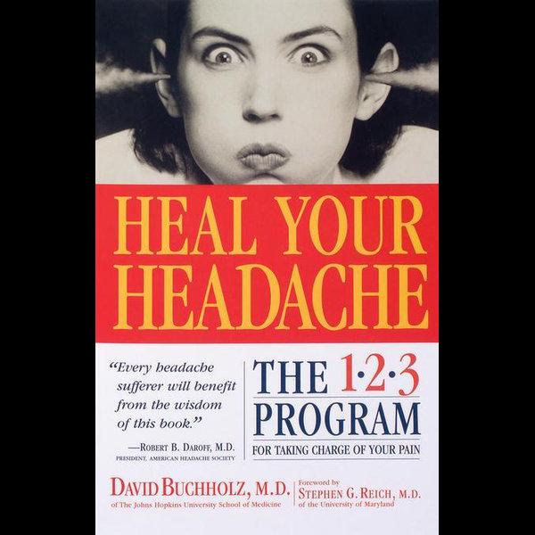 Heal Your Headache - David Buchholz M.D., Stephen G. Reich M.D. (Foreword by)   Karta-nauczyciela.org