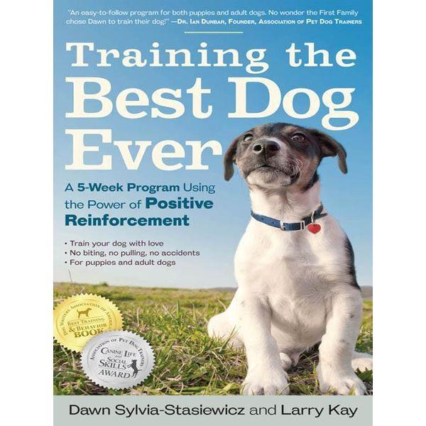 Training the Best Dog Ever - Larry Kay, Dawn Sylvia-Stasiewicz   Karta-nauczyciela.org