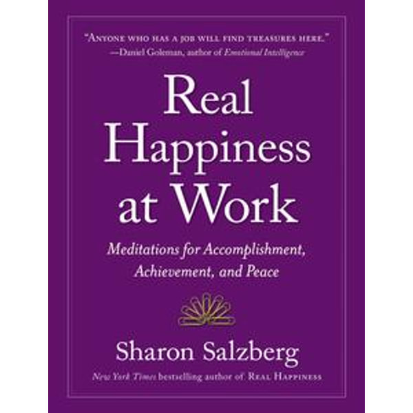Real Happiness at Work - Sharon Salzberg | Karta-nauczyciela.org