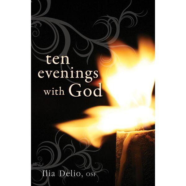 Ten Evenings with God - Ilia Delio   Karta-nauczyciela.org