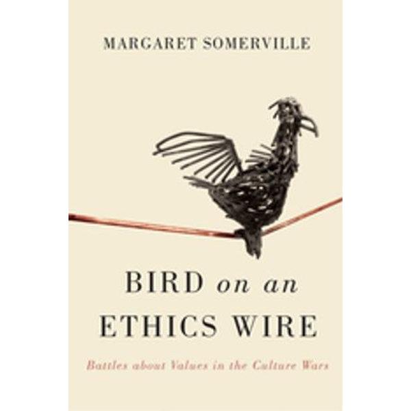 Bird on an Ethics Wire - Margaret Somerville | Karta-nauczyciela.org