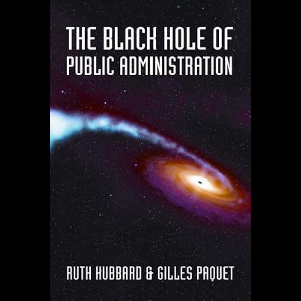 The Black Hole of Public Administration - Ruth Hubbard, Gilles Paquet   2020-eala-conference.org