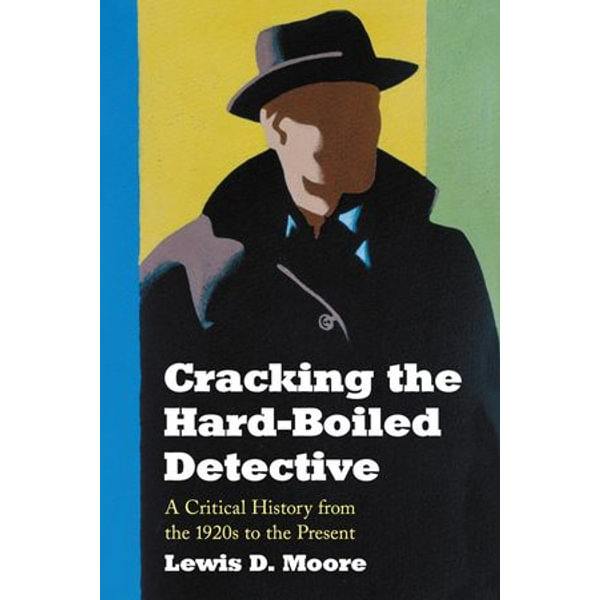 Cracking the Hard-Boiled Detective - Lewis D. Moore | Karta-nauczyciela.org
