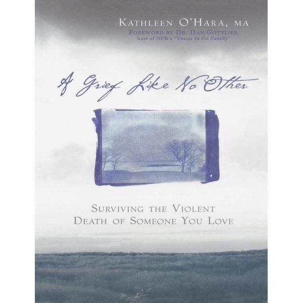 A Grief Like No Other - Kathleen O'Hara, Dr. Dan Gottlieb (Foreword by) | Karta-nauczyciela.org