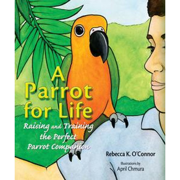 A Parrot for Life - Rebecca K. O'Connor   2020-eala-conference.org