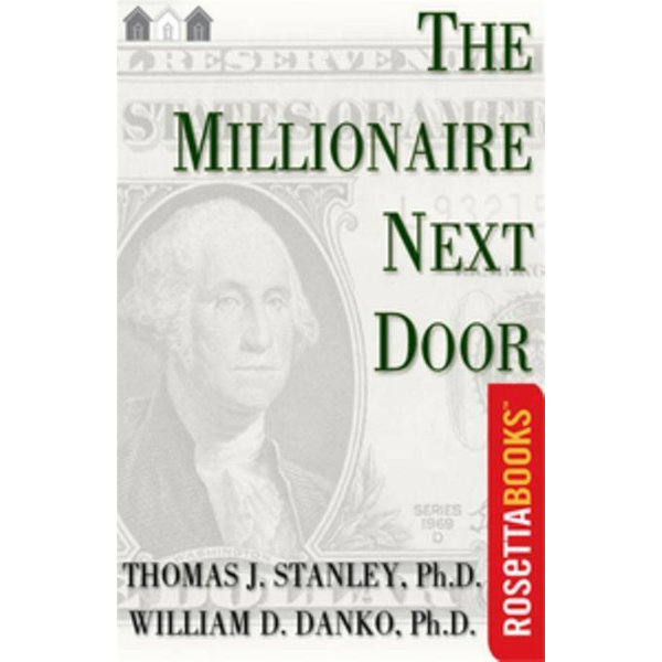 The Millionaire Next Door - Dr. Thomas J. Stanley   2020-eala-conference.org