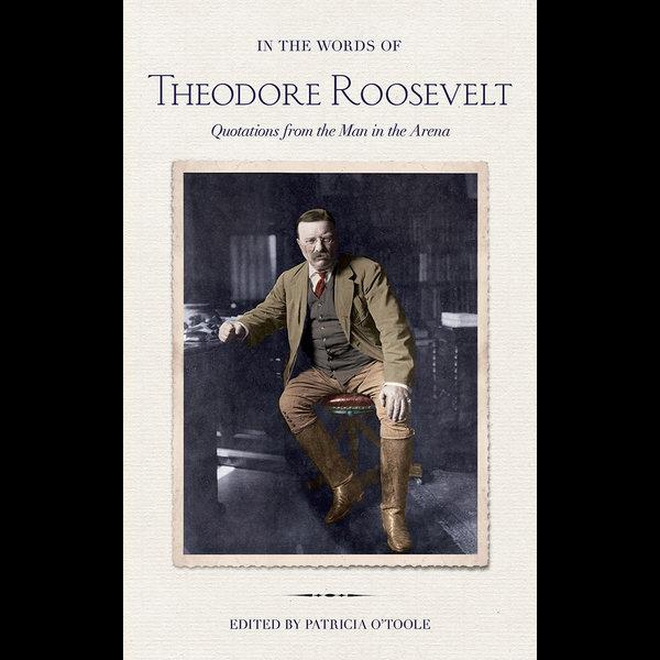 In the Words of Theodore Roosevelt - Theodore Roosevelt, Patricia O'Toole (Editor)   Karta-nauczyciela.org