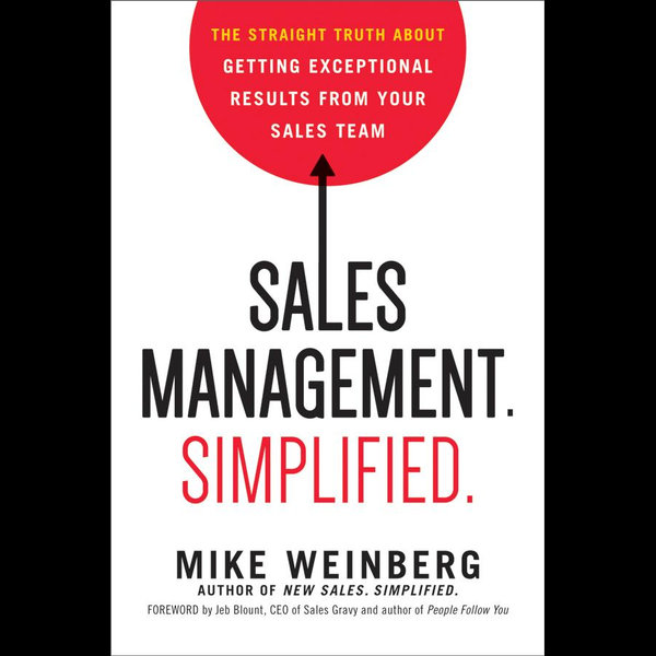 Sales Management. Simplified. - Mike Weinberg   2020-eala-conference.org