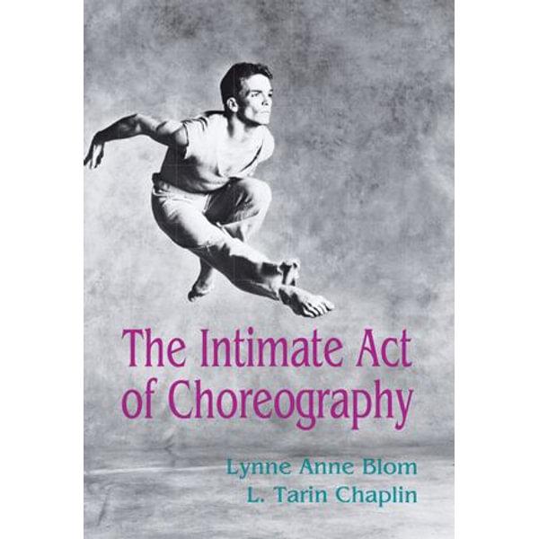 The Intimate Act Of Choreography - Lynne Anne Blom, L. Tarin Chaplin | Karta-nauczyciela.org