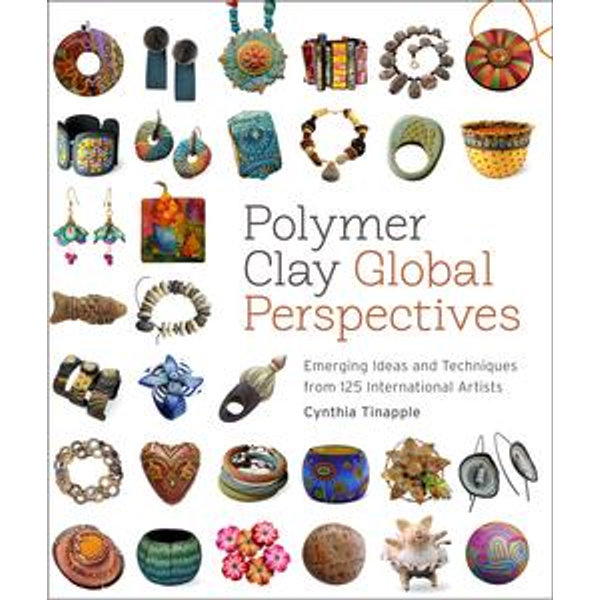 Polymer Clay Global Perspectives - Cynthia Tinapple   2020-eala-conference.org