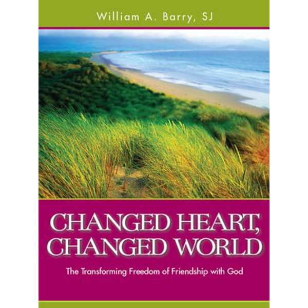 Changed Heart, Changed World - William A. Barry SJ | Karta-nauczyciela.org