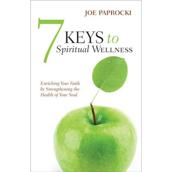 7 Keys to Spiritual Wellness - Joe Paprocki | 2020-eala-conference.org