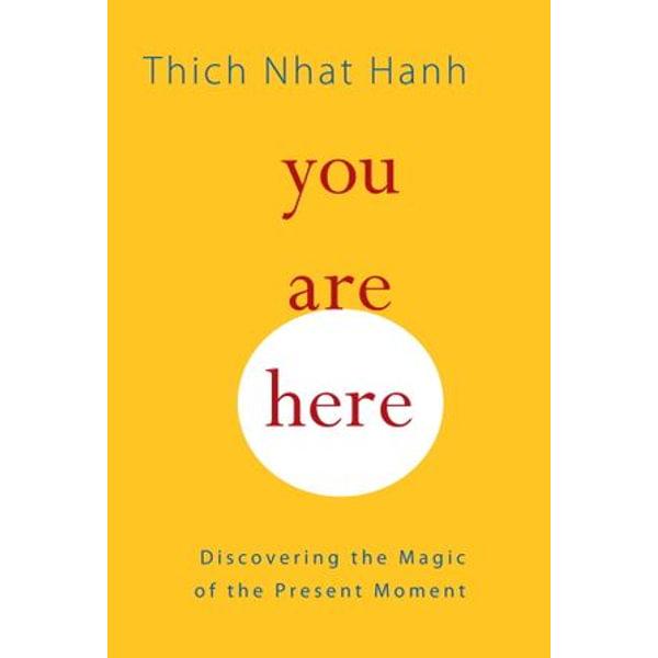 You Are Here - Thich Nhat Hanh, Sherab Chodzin Kohn (Translator), Melvin McLeod (Editor) | Karta-nauczyciela.org