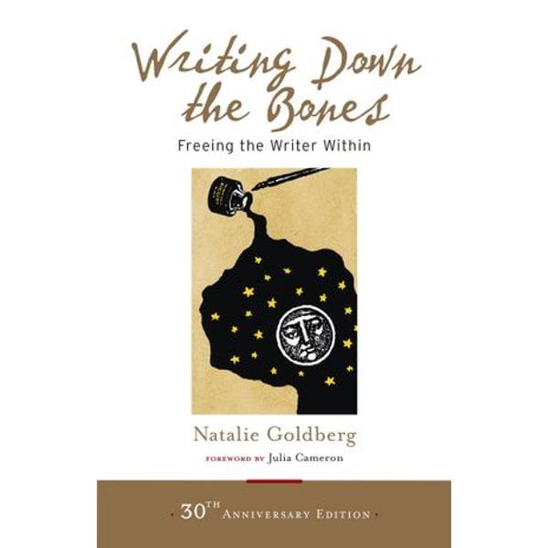 Writing Down the Bones - Natalie Goldberg, Julia Cameron (Foreword by)   Karta-nauczyciela.org