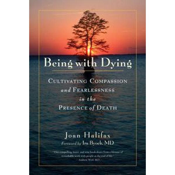 Being with Dying - Joan Halifax, Ira Byock (Foreword by)   Karta-nauczyciela.org