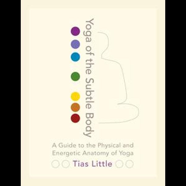 Yoga of the Subtle Body - Tias Little   Karta-nauczyciela.org