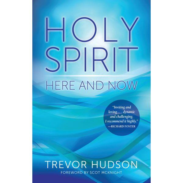 Holy Spirit Here and Now - Trevor Hudson | 2020-eala-conference.org