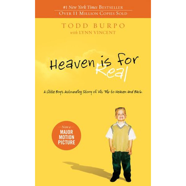 Heaven is for Real: A Little Boy's Astounding Story of His Trip to Heaven and Back - Todd Burpo, Lynn Vincent   Karta-nauczyciela.org