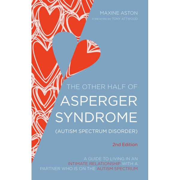 The Other Half of Asperger Syndrome (Autism Spectrum Disorder) - Maxine Aston, Tony Attwood (Foreword by) | Karta-nauczyciela.org