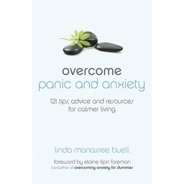 Overcome Panic and Anxiety - Linda Manassee Buell, Elaine Iljon Foreman (Foreword by)   Karta-nauczyciela.org