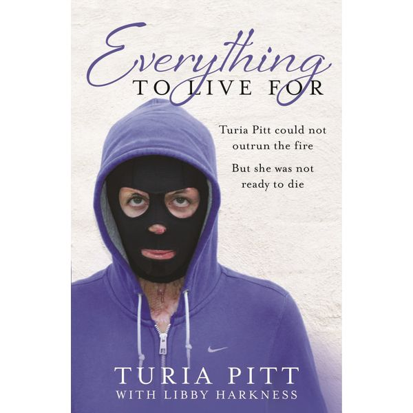 Everything to Live For - Turia Pitt | 2020-eala-conference.org