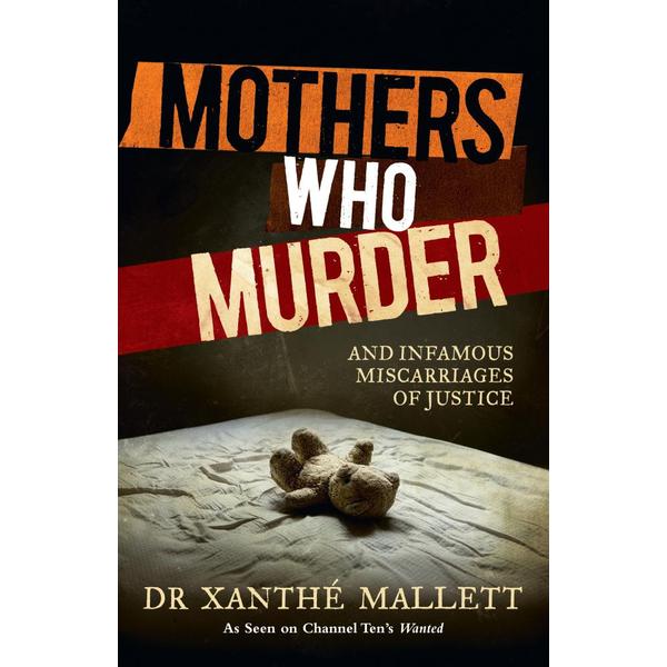 Mothers Who Murder - Dr Xanthe Mallett | Karta-nauczyciela.org