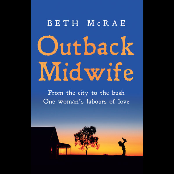 Outback Midwife - Beth McRae | 2020-eala-conference.org