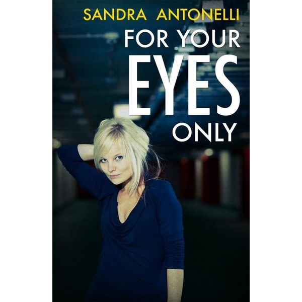 For Your Eyes Only - Sandra Antonelli | 2020-eala-conference.org