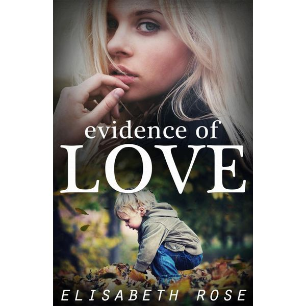 Evidence Of Love - Elisabeth Rose | Karta-nauczyciela.org